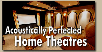 Acoustically Perfected Home Theatres